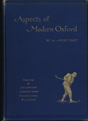 Aspects of Modern Oxford, by a Mere Don