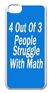 4 Out Of 3 People Struggle With Math Back Cover for iphone 5cC cases