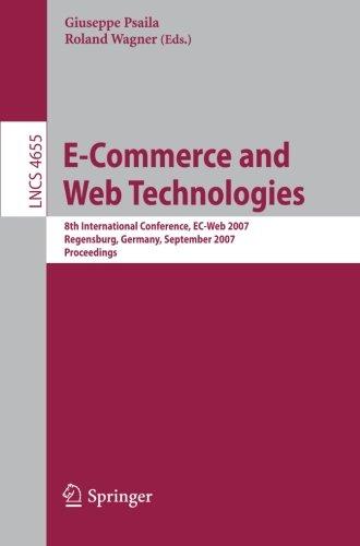 E-Commerce and Web Technologies: 8th International Conference, EC-Web 2007, Regensburg, Germany, September 3-7, 2007, Pr