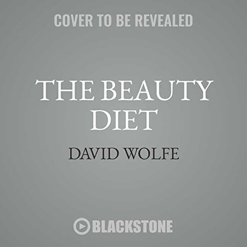 The Beauty Diet: Unlock the Five Secrets of Ageless Beauty from the Inside Out - Library Edition by Blackstone Pub
