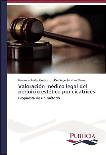 Valoración médico legal del perjuicio estético por cicatrices: Propuesta de un método (Spanish Edition) (Spanish)