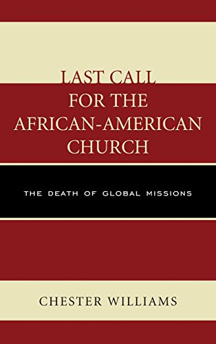 Search : Last Call for the African-American Church: The Death of Global Missions