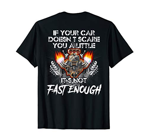 - Car Racing T Shirt If Your Car Doesn't Scare You A Little