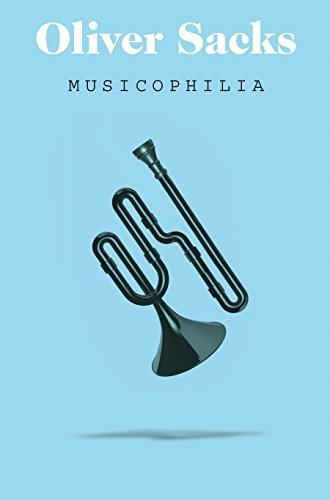 Musicophilia: Tales of Music and the Brain by Oliver Sacks (2011-09-02)