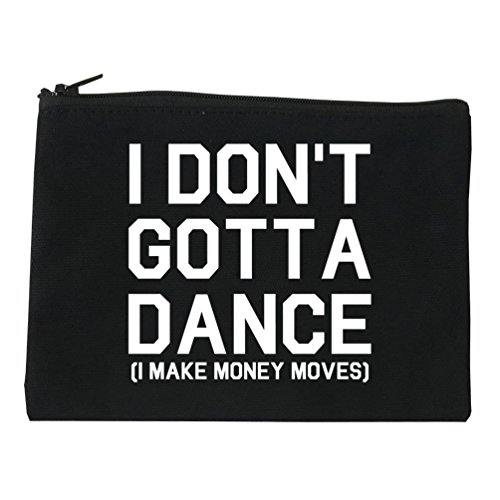 I Dont Gotta Dance Money Moves Cosmetic Makeup Bag Black Small