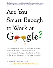 Are You Smart Enough to Work at Google?: Trick Questions, Zen-like Riddles, Insanely Difficult Puzzles, and Other Devious Interviewing Techniques You Need ... to Get a Job Anywhere in the New Economy