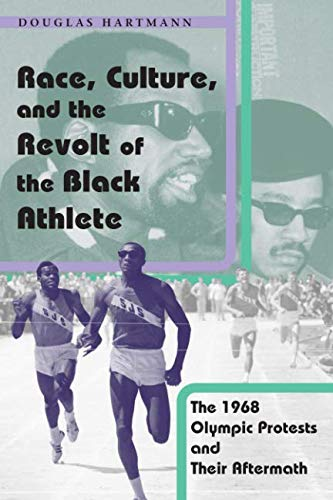 Race, Culture, and the Revolt of the Black Athlete: The 1968 Olympic Protests and Their Aftermath (Lb Steel)