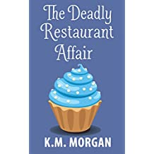 The Deadly Restaurant Affair (Cozy Mystery) (Daisy McDare Cozy Creek Mystery Book 6)