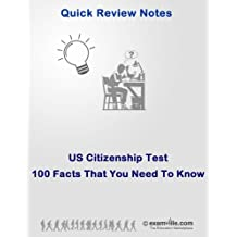 US Citizenship Tests: 100 Facts That You Need To Know (Quick Review Notes)
