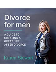 Divorce for Men: A Guide to Creating a Great Life After Divorce