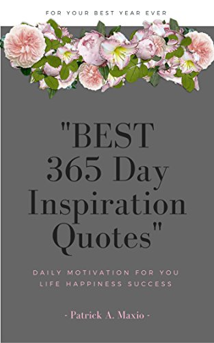 BEST 365 Days Inspiration Quotes : : Daily Motivation for you life Happiness Success