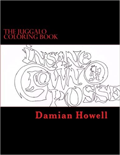 The Juggalo Coloring Book Damian Howell Tommi Boomershine Icp Coloring Pages