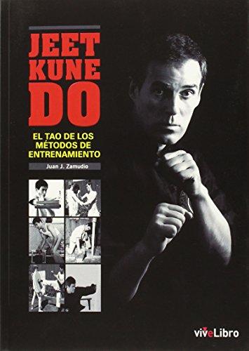 Descargar Libro Jeet Kune Do: El Tao De Los Métodos De Entrenamiento Juan José Zamudio Cabeza