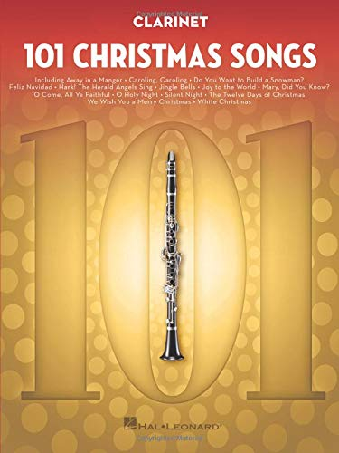 101 Christmas Songs: for Clarinet (Christmas Clarinet For Songs)