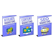 Online Marketing: 3 Manuscripts - Secrets That Will MaximizeYour Profits in Affiliate Marketing, Content Marketing, And SEO Marketing