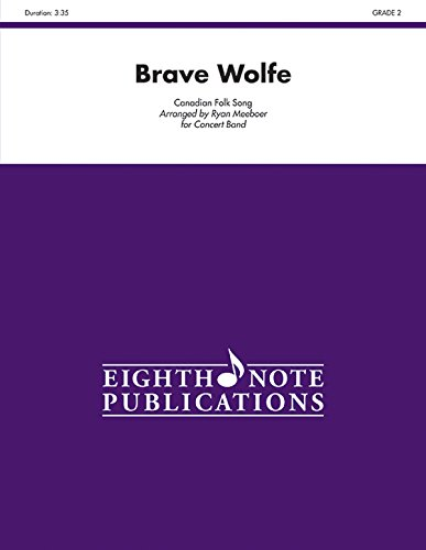 Brave Wolfe: Conductor Score (Eighth Note Publications)