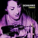SCHWARZ CHEESY CD