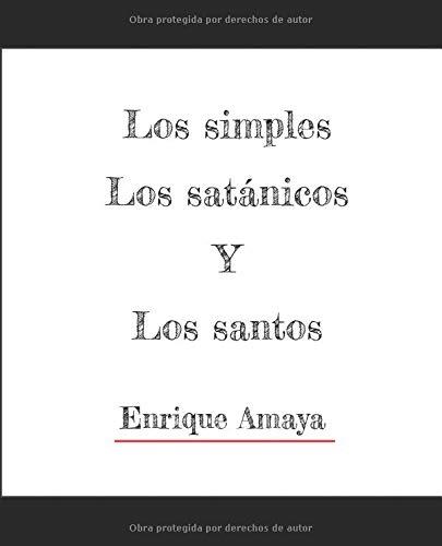 simples, satanicos y santos 3 tipos de gente.  [Amaya, Enrique] (Tapa Blanda)