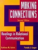 Making Connections : Readings in Relational Communication, , 0935732756