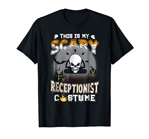 This is My Scary Receptionist Halloween Costume Shirt -