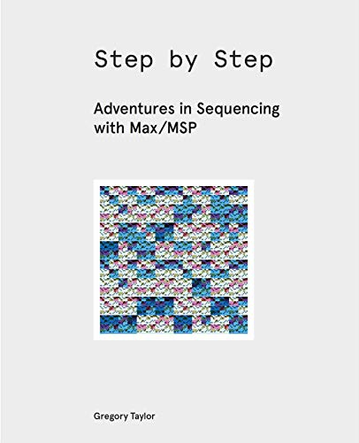 Pdf eBooks Step by Step: Adventures in Sequencing with Max/MSP