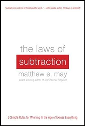 Amazon com: The Laws of Subtraction: 6 Simple Rules for Winning in