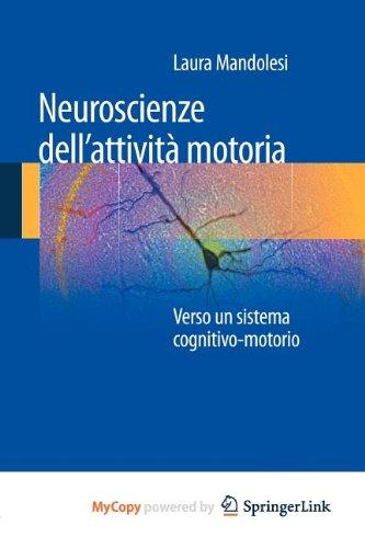 Neuroscienze dell'attivit motoria: Verso un sistema cognitivo-motorio (Italian Edition)