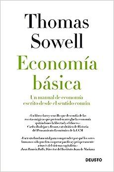 Economía Básica: Un Manual De Economía Escrito Desde El Sentido Común por Javier El-hage
