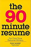 The Ninety-Minute Resume : For First-Time Resume Writers, Schmidt, Peggy J., 1560791500