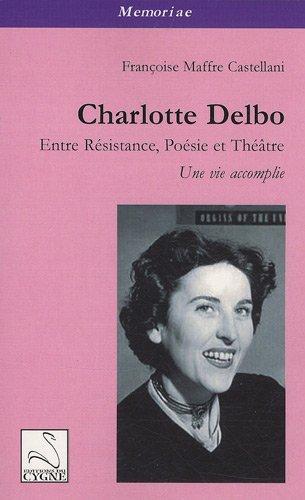 Charlotte Delbo Entre Résistance Poésie Et Théâtre Une