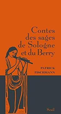 Contes des sages de Sologne et du Berry par Patrick Fischmann