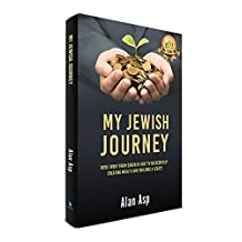 MY JEWISH JOURNEY: How I Went From Over $300K In Debt To Ever Growing Wealth And Leaving A Legacy