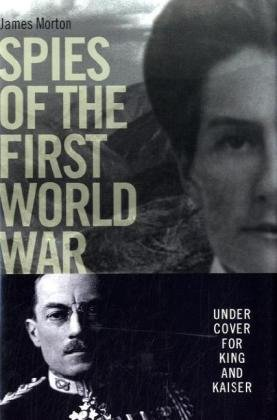 Spies of the First World War: Under Cover for King and Kaiser ebook