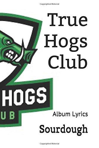 True Hogs Club: Album Lyrics Book