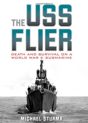 The USS Flier: Death and Survival on a World War II Submarine PDF