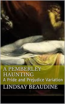 A Pemberley Haunting: A Pride and Prejudice Variation by [Beaudine, Lindsay]