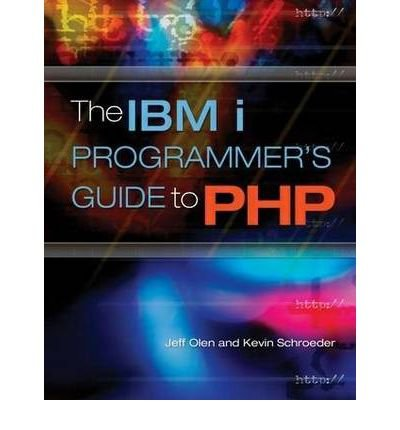 [(The IBM I Programmer's Guide to PHP )] [Author: J. Olen] [May-2009]