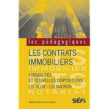 Les contrats immobiliers: Formalités et nouvelles dispositions - Loi Alur - Loi Macron (Les pédagogiques) (French Edition)
