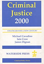 Criminal Justice 2000: Strategies for a New Century (Criminal policy)