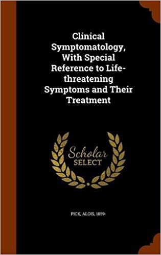 clinical symptomatology with special reference to life threatening symptoms and their treatment pick alois 1859 9781343891524 amazoncom books