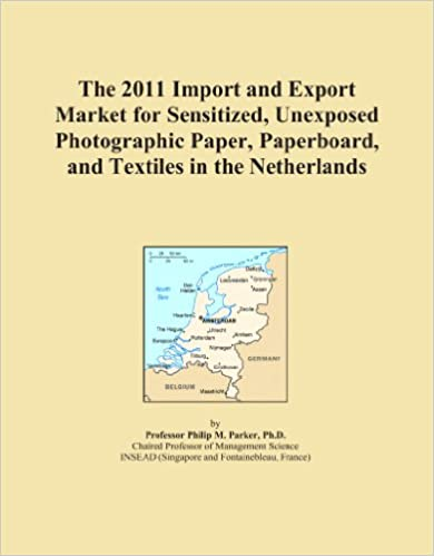 Book The 2011 Import and Export Market for Sensitized, Unexposed Photographic Paper, Paperboard, and Textiles in the Netherlands