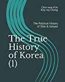 The True History of Korea (1): The Political History of Silla & Goryeo