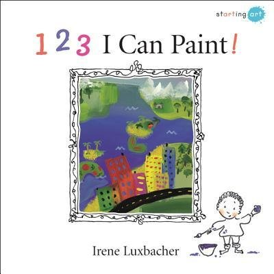 Read Online [(123 I Can Paint! )] [Author: Irene Luxbacher] [Oct-2007] ePub fb2 book