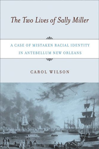 The Two Lives of Sally Miller: A Case of Mistaken Racial...