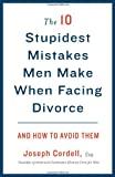 41Pq MGXSxL. SL160  The 10 Stupidest Mistakes Men Make When Facing Divorce