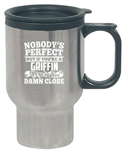 Nobody's Perfect But A Griffin Is Pretty Damn Close - Travel Mug