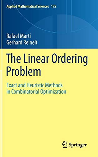 The Linear Ordering Problem: Exact and Heuristic Methods in Combinatorial Optimization (Applied Mathematical Sciences)