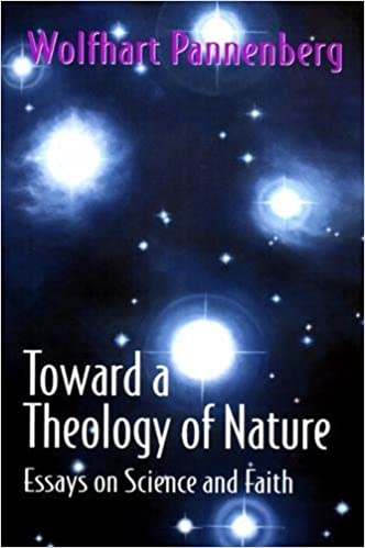 Toward A Theology Of Nature Essays On Science And Faith Wolfhart  Toward A Theology Of Nature Essays On Science And Faith Wolfhart  Pannenberg  Amazoncom Books