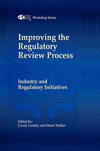 Improving the Regulatory Review Process: Industry and Regulatory Initiatives (Centre for Medicines Research Workshop)