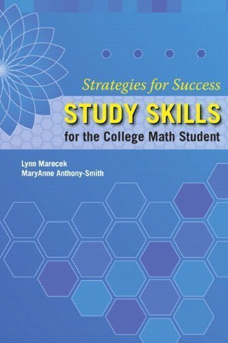 Strategies For Success: Study Skills for the College Math Student by Marecek, Lynn Published by Pearson 1st (first) edition (2011) Paperback